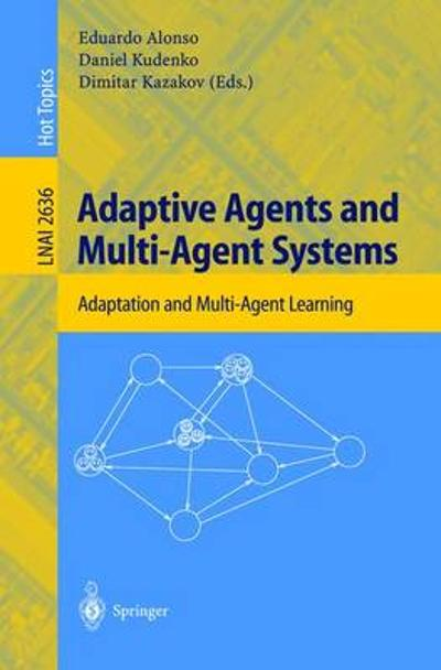 Adaptive Agents and Multi-Agent Systems - Eduardo Alonso