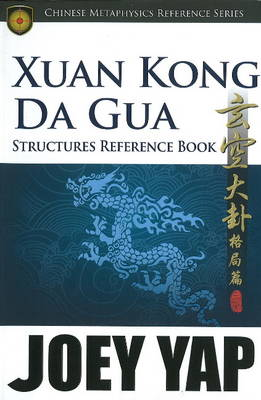 Xuan Kong Da Gua Structures Reference Book - Joey Yap