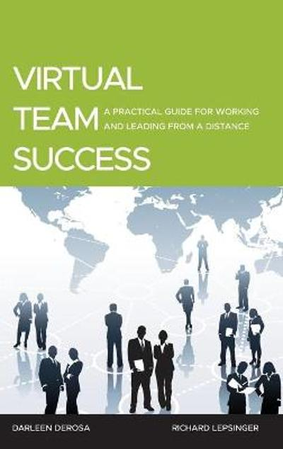 Virtual Team Success - Richard Lepsinger
