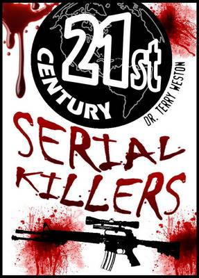 21st Century Serial Killers - Terry Weston