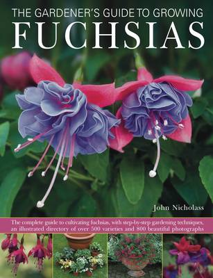 The Gardener's Guide to Growing Fuchsias - John Nicholass