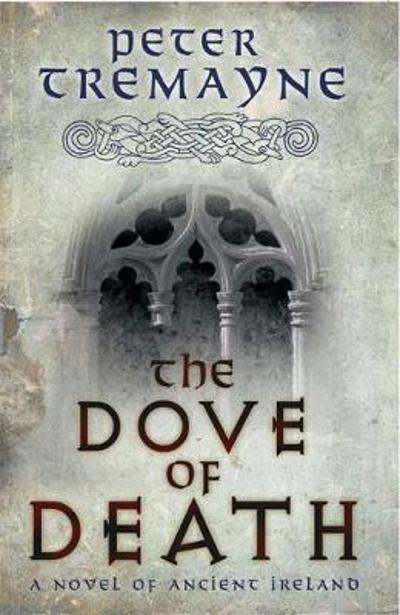 The Dove of Death (Sister Fidelma Mysteries Book 20) - Peter Tremayne