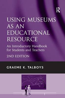 Using Museums as an Educational Resource - Graeme K. Talboys