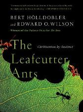 The Leafcutter Ants - Bert Hoelldobler Edward O. Wilson