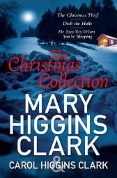 Mary & Carol Higgins Clark Christmas Collection - Carol Higgins Clark Mary Higgins Clark