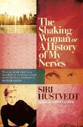 The shaking woman, or A history of my nerves - Siri Hustvedt