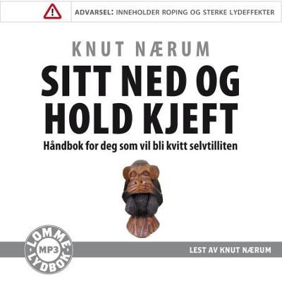 Sitt ned og hold kjeft - Knut Nærum