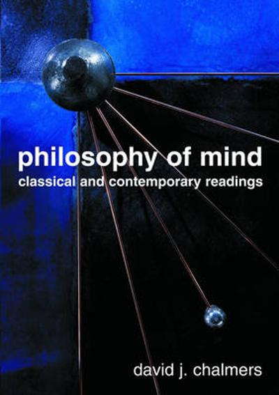 Philosophy of Mind - David J. Chalmers