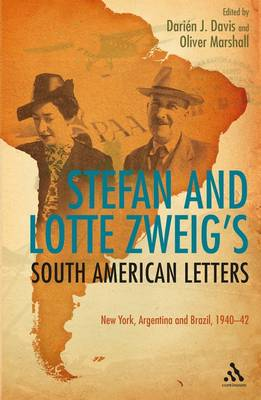 Stefan and Lotte Zweig's South American Letters - Stefan Zweig
