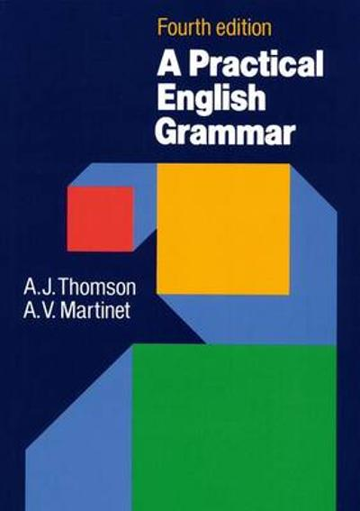 Practical English Grammar - A. J. Thomson
