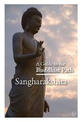 A Guide to the Buddhist Path - Sangharakshita Jnanasiddhi