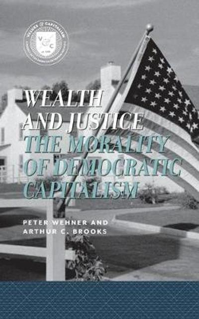 Wealth and Justice - Peter Wehner