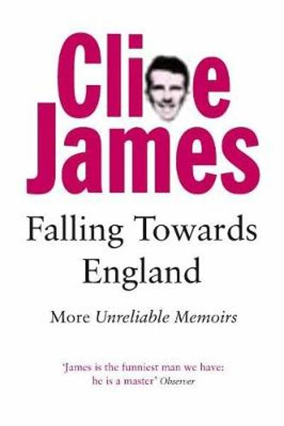 Falling Towards England - Clive James