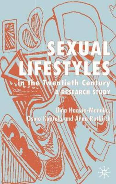 Sexual Lifestyle in the Twentieth Century - E. Haavio-Mannila