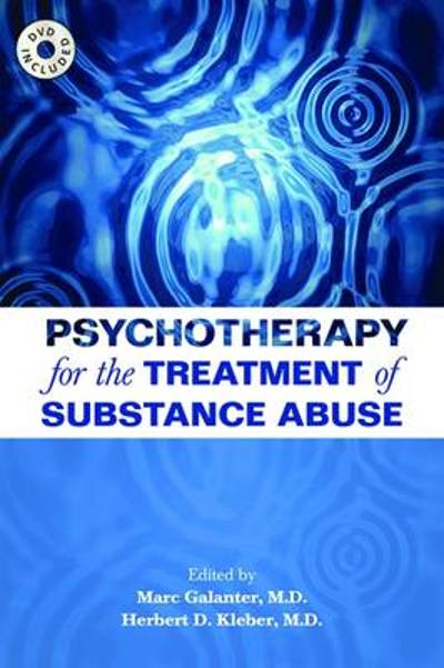 Psychotherapy for the Treatment of Substance Abuse - Marc Galanter