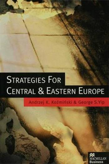 Strategies for Central and Eastern Europe -        A. Kozminski            G. Yip