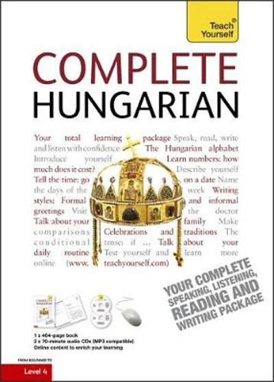 Complete Hungarian Beginner to Intermediate Book and Audio Course - Zsuzsanna Pontifex