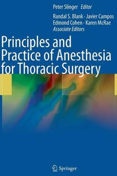 Principles and Practice of Anesthesia for Thoracic Surgery - Peter Slinger
