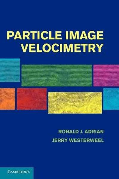Particle Image Velocimetry - Ronald J. Adrian