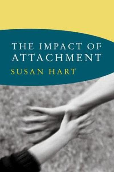 The Impact of Attachment - Susan Hart