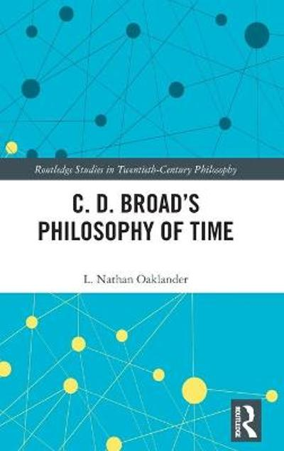 C. D. Broad's Philosophy of Time - L. Nathan Oaklander