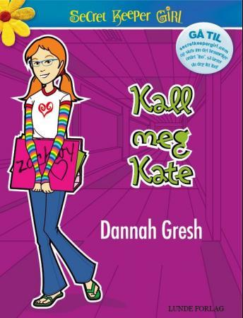 Kall meg Kate - Dannah Gresh