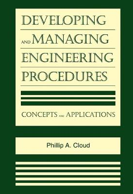 Developing and Managing Engineering Procedures - Phillip A. Cloud