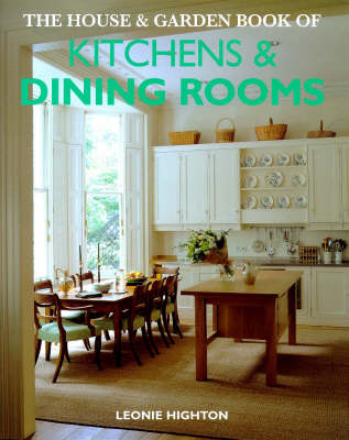 """House and Garden"" Book of Kitchens and Dining Rooms - Leonie Highton"