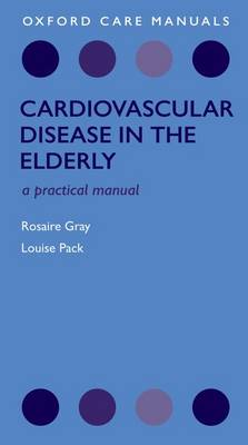 Cardiovascular Disease in the Elderly - Rosaire Gray