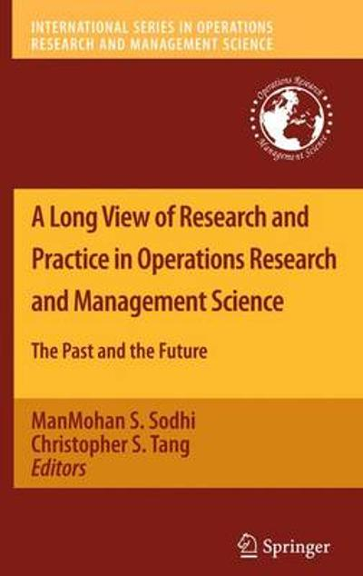 A Long View of Research and Practice in Operations Research and Management Science - ManMohan S. Sodhi