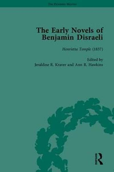 The Early Novels of Benjamin Disraeli - Ann Hawkins