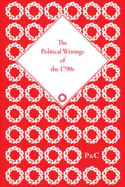 The Political Writings of the 1790s - Gregory Claeys