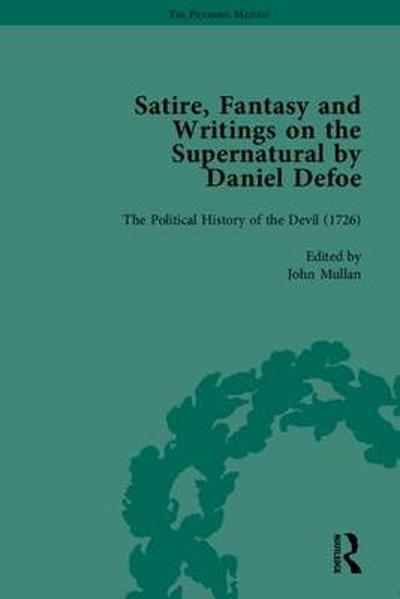 Satire, Fantasy and Writings on the Supernatural by Daniel Defoe, Part II - P. N. Furbank