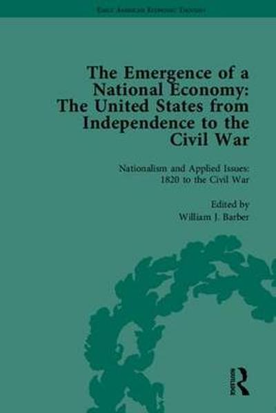 The Emergence of a National Economy - William J. Barber