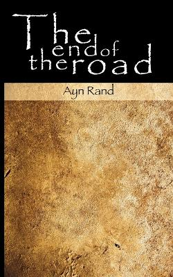 The End of the Road - Ayn Rand