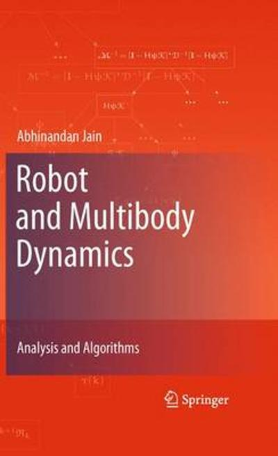 Robot and Multibody Dynamics - Abhinandan Jain