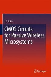 CMOS Circuits for Passive Wireless Microsystems - Fei Yuan