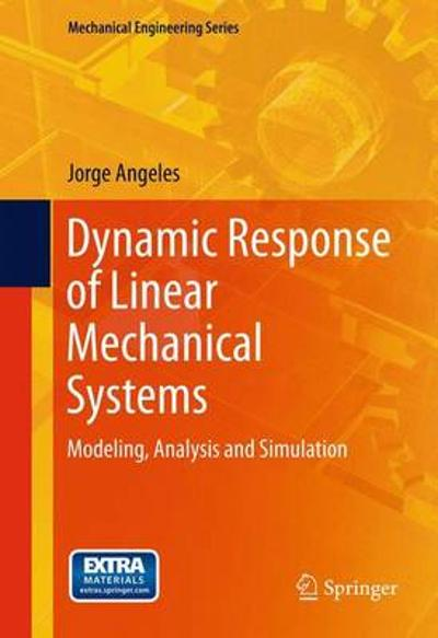 Dynamic Response of Linear Mechanical Systems - Jorge Angeles