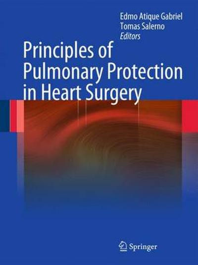 Principles of Pulmonary Protection in Heart Surgery - Edmo Atique Gabriel