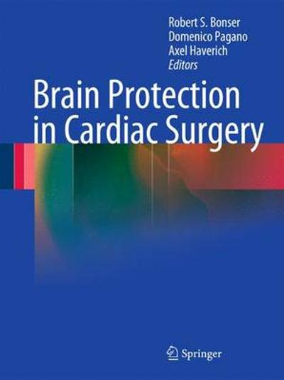 Brain Protection in Cardiac Surgery - Robert S. Bonser