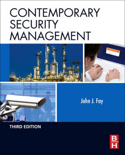 Contemporary Security Management - John Fay