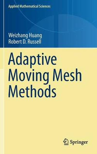 Adaptive Moving Mesh Methods - Weizhang Huang
