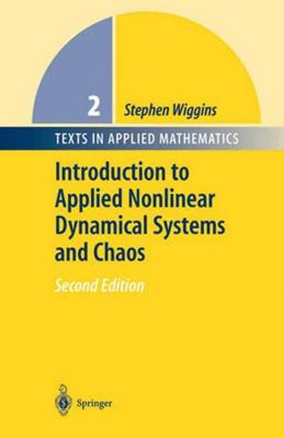 Introduction to Applied Nonlinear Dynamical Systems and Chaos - Stephen Wiggins