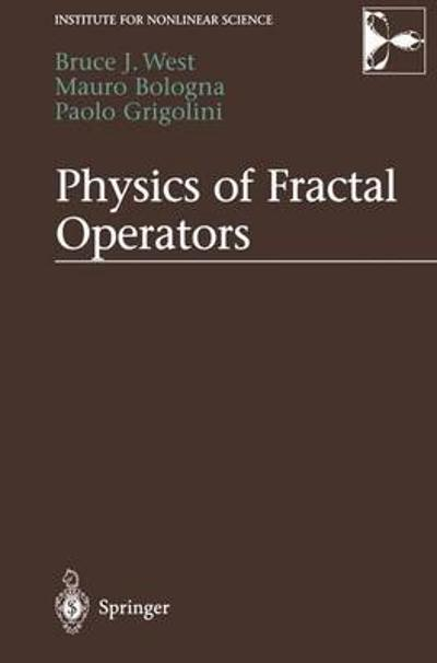 Physics of Fractal Operators - Bruce West