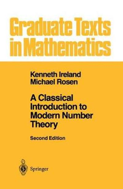 A Classical Introduction to Modern Number Theory - Kenneth Ireland