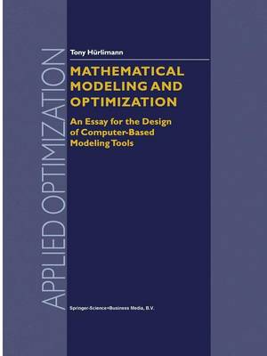 Mathematical Modeling and Optimization - Tony Hurlimann