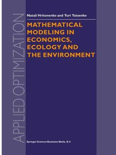 Mathematical Modeling in Economics, Ecology and the Environment - N.V. Hritonenko