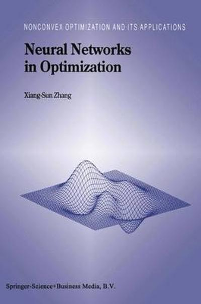 Neural Networks in Optimization - Xiang-Sun Zhang