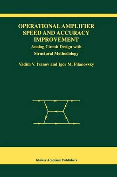 Operational Amplifier Speed and Accuracy Improvement - Vadim V. Ivanov