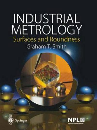 Industrial Metrology - Graham T. Smith